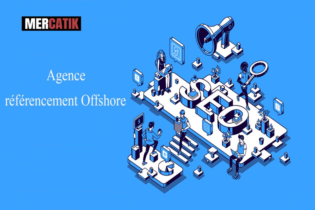 Agence de référencement offshore